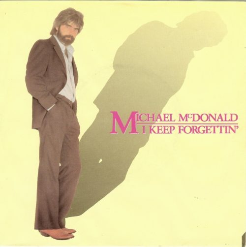 Favorite 100 Songs of the 80s:  (#99) Michael McDonald – I Keep Forgetting
