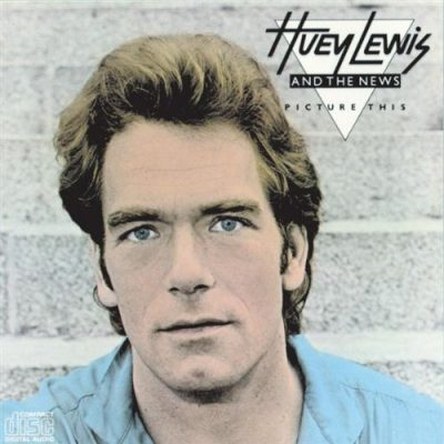 Favorite 100 Albums of the 80s: (#72) Huey Lewis and the News – Picture This