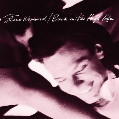 Favorite 100 Albums of the 80s: (#70) Steve Winwood – Back In The High Life