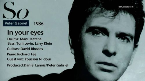 Favorite 100 Songs of the 80s: (#92) Peter Gabriel – In Your Eyes