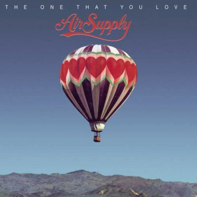 Favorite 100 Albums of the 80s: (#79) Air Supply – The One That You Love
