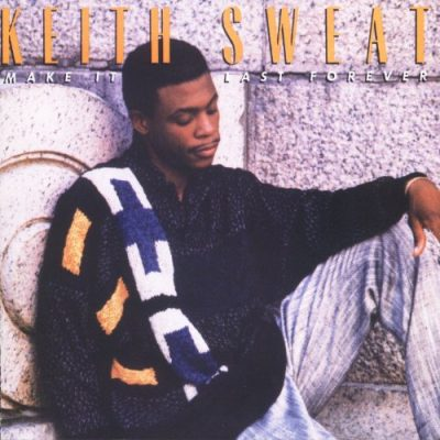 Favorite 100 Albums of the 80s: (#95) Keith Sweat – Make It Last Forever