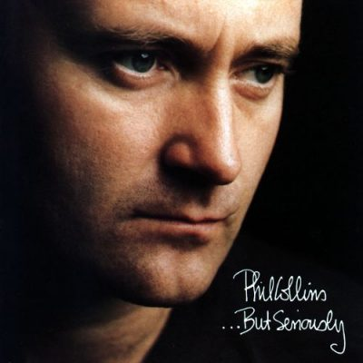 Favorite 100 Albums of the 80s: (#80) Phil Collins – …But Seriously