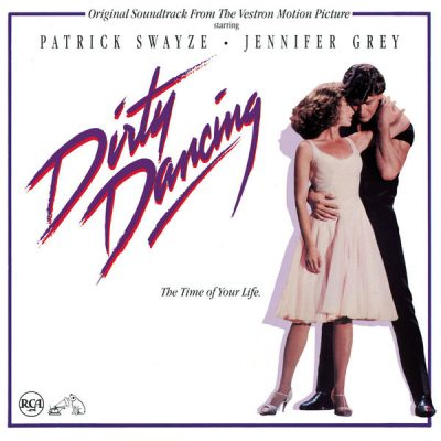 Favorite 100 Albums of the 80s: (#52) Dirty Dancing – Original Movie Soundtrack